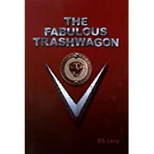 The Fabulous Trashwagon (The Last Open Road Book 2)