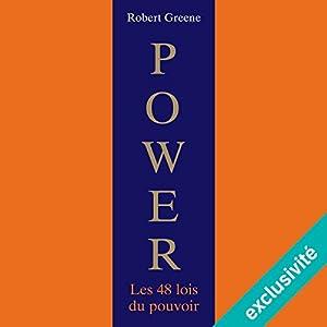 Power : Les 48 lois du pouvoir | Livre audio Auteur(s) : Robert Greene Narrateur(s) : Laurent Jacquet