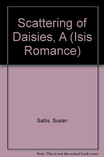 A Scattering Of Daisies (Isis Romance) - Isis Daisy