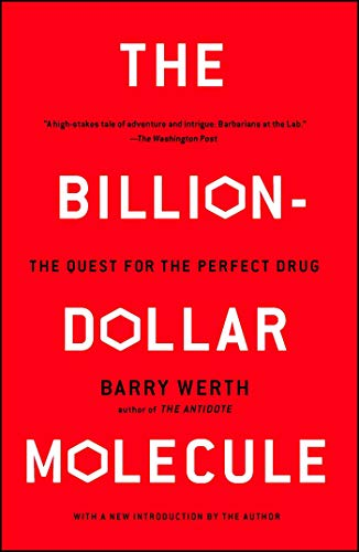 (The Billion Dollar Molecule: One Company's Quest for the Perfect Drug)