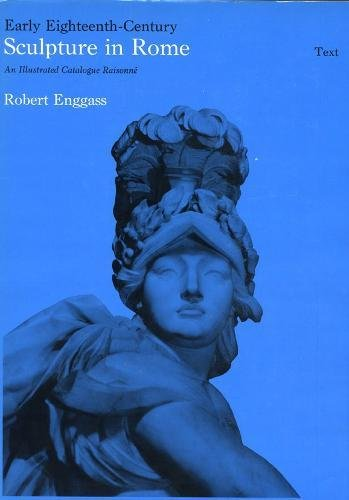 - Early Eighteenth-Century Sculpture in Rome: An Illustrated Catalogue Raisonné