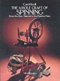 img - for The Whole Craft of Spinning: From the Raw Material to the Finished Yarn by Kroll, Carol (2003) Paperback book / textbook / text book