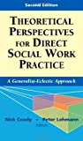Theoretical Perspectives for Direct Social Work Practice, Peter Lehmann PhD  LCSW, 0826102867
