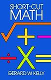 Short-Cut Math (Dover Books on Mathematics)