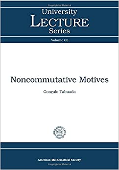 Noncommutative Motives (University Lecture Series)