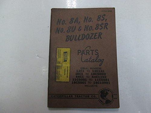 (Caterpillar 8A 8S 8U 8SR Bulldozer Part Catalog Manual 12C1 18C1 44C1 11C5001*** )
