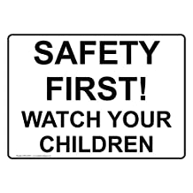 ComplianceSigns Plastic Safety First! Watch Your Children Sign, 10 X 7 in. with English Text, White
