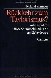 Rückkehr zum Taylorismus?: Arbeitspolitik in der Automobilindustrie am Scheideweg