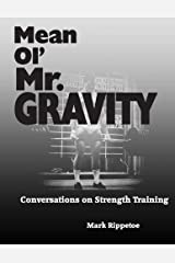 Mean Ol' Mr. Gravity by Mark Rippetoe (December 7, 2009) Paperback Paperback