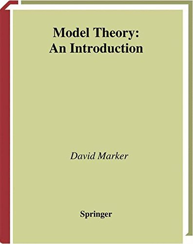 Model Theory: An Introduction (Graduate Texts in Mathematics, Vol. 217)