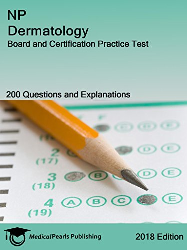 Np Dermatology Board And Certification Practice Test