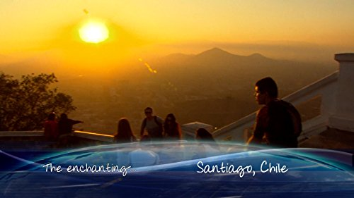- Santiago & Valparaiso, Chile
