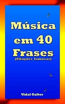 Música em 40 Frases por [Galter, Vidal]