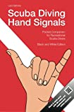 Scuba Diving Hand Signals: Pocket Companion for Recreational Scuba Divers - Black & White Edition