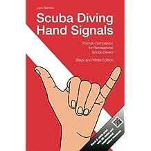 Scuba Diving Hand Signals: Pocket Companion for Recreational Scuba Divers - Black & White Edition