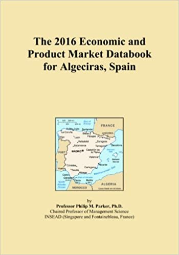 The 2016 Economic and Product Market Databook for Algeciras, Spain