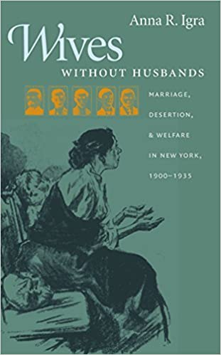 Wives without Husbands: Marriage, Desertion, and Welfare in New York, 1900-1935 (Gender and American Culture) by Anna R. Igra (2007-01-30)