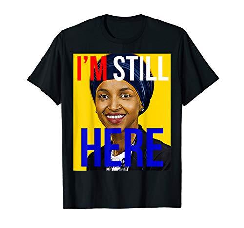 Ilhan Omar Im Still Here T Shirt Tee