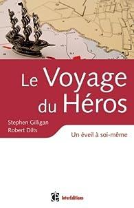 Le voyage du héros - Un éveil à soi-même par Stephen Gilligan