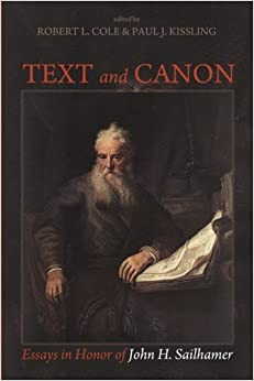 Book Text and Canon: Essays in Honor of John H. Sailhamer