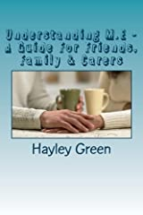 Understanding M.E - A Guide For Friends, Family & Carers by Hayley Green (2015-02-10) Paperback