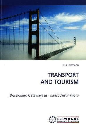 TRANSPORT AND TOURISM: Developing Gateways as Tourist Destinations