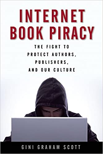 Mobi bøger download Internet Book Piracy: The Fight to Protect Authors, Publishers, and Our Culture 1621534855 PDF