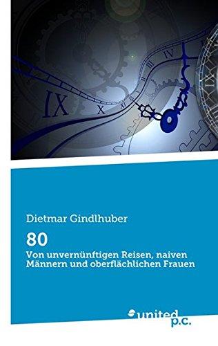 80  [Dietmar Gindlhuber] (Tapa Blanda)