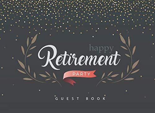 Happy Retirement Party Guest Book: Golden Sparkle Paperback Cover | Retirement Party Guest Sign In | Congratulatory Message Book for Best Wishes Comments (Guest Book for Retirement Party)