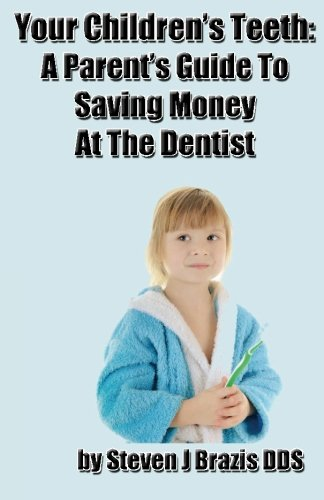 Your Children's Teeth: A Parent's Guide To Saving Money At The Dentist