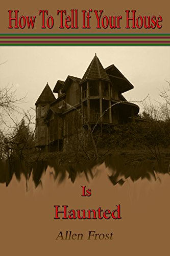 How To Tell If Your House Is Haunted Ghost Hunting Techniques Book
