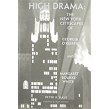 High Drama: The New York Cityscapes of Georgia O'Keeffe and Margaret Bourke-White