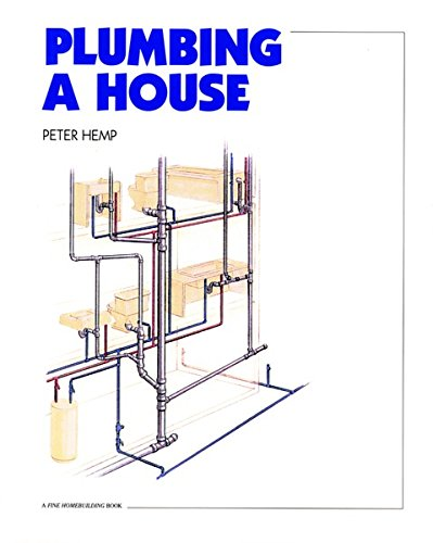 (Plumbing a House: For Pros by Pros)