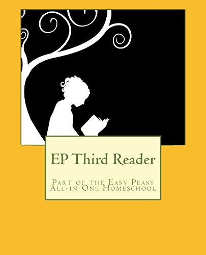 EP Third Reader: Part of the Easy Peasy All-in-One Homeschool (EP Reader Series) (Volume 3) ()