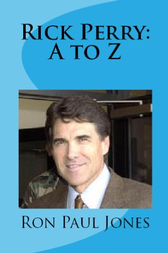 Rick Perry: A to Z