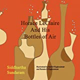 Horace Leclaire and His Bottles of Air, Siddhartha Sundaram, 1935105035