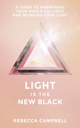 Light Is the New Black: A Guide to Answering Your Soul's Callings and Working Your Light cover