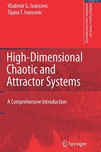 High-Dimensional Chaotic and Attractor Systems: A Comprehensive Introduction (Intelligent Systems, Control and Automatio