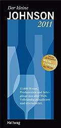 Der kleine Johnson 2011: 15.000 Weine, Produzenten und Jahrgänge aus aller Welt. Vollständig aktualisiert und überarbeitet. (Die Taschenführer)