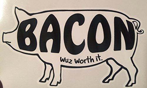 Wuz Worth it Bacon