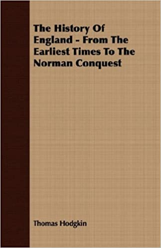 The History Of England - From The Earliest Times To The Norman Conquest
