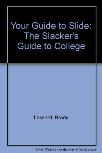 Your Guide to Slide: The Slacker's Guide to College