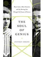 The Soul of Genius: Marie Curie, Albert Einstein, and the Meeting that Changed the Course of Science