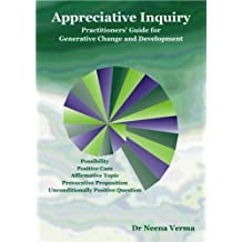 Appreciative Inquiry: Practitioners' Guide for Generative Change and Development