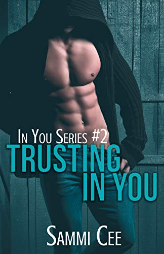 Trusting In You (In You Series Book 2) by [Cee, Sammi]