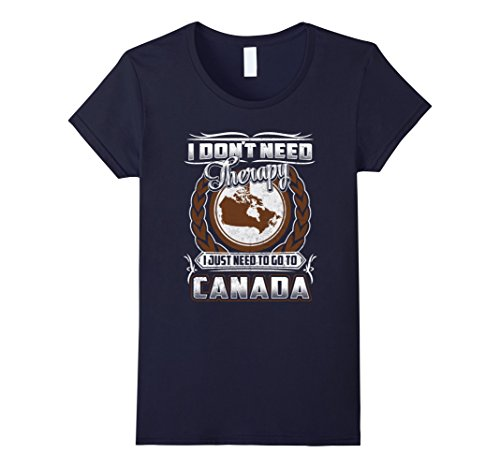 womens-i-dont-need-therapy-i-just-need-to-go-to-canada-t-shirt-xl-navy