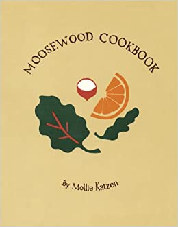 The Moosewood Cookbook Recipes From Moosewood Restaurant Ithaca