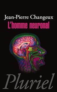 L'homme neuronal, Changeux, Jean-Pierre