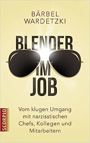 Cover des Buchs: Blender im Job: Vom klugen Umgang mit narzisstischen Chefs, Kollegen und Mitarbeitern