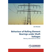 Behaviour of Rolling Element Bearings under Shaft Voltages: Bearing under Electrical Current